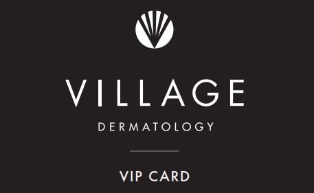 Village Dermatology VIP Card